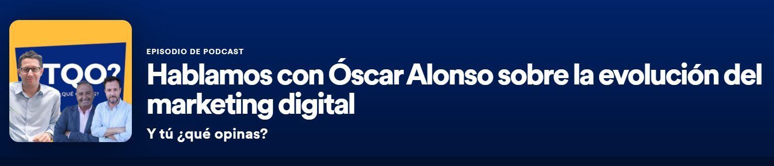 """Podcast Óscar Alonso en """"Y tú, ¿qué opinas""""?"""