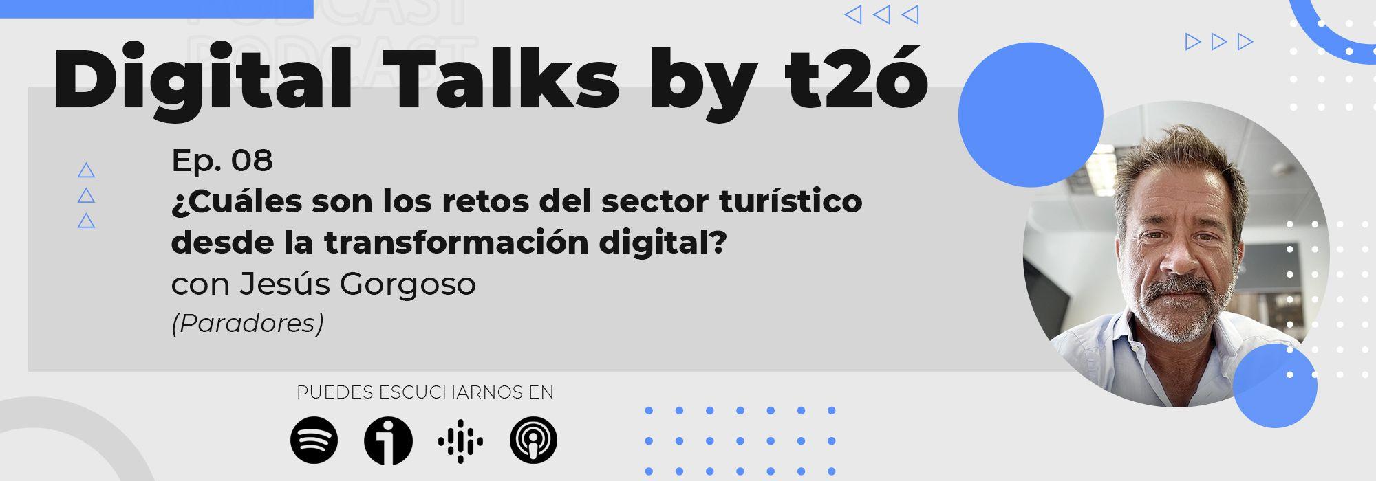 Podcast Turismo & Transformación Digital Digital Talks by t2ó